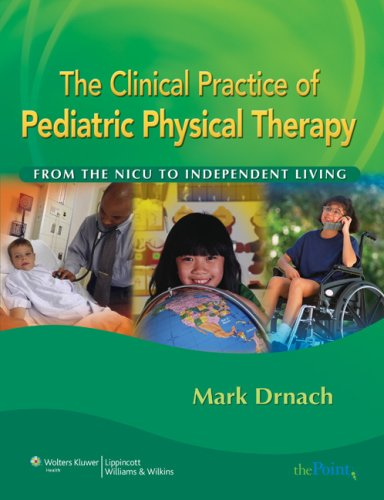 The Clinical Practice Of Pediatric Physical Therapy: From The Nicu To Independent Living (Point (Lippincott Williams & Wilkins)) front-1046932