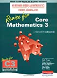 Revise for Core Mathematicss 3 (Heinemann Modular Mathematics for Edexcel AS and A Level)