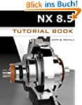 NX 8.5 Tutorial Book (English Edition)