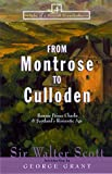 From Montrose to Culloden: Bonnie Prince Charlie and Scotland's Romantic Age (Tales from a Scottish Grandfather) Sir Walter Scott