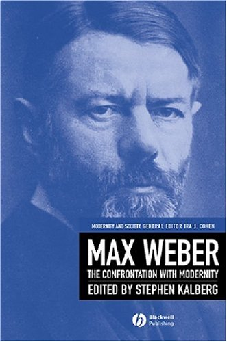 Max Weber: Readings and Commentary on Modernity...