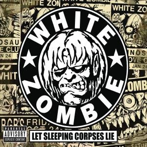 White Zombie - Let Sleeping Corpses Lie - Zortam Music