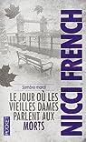 Sombre mardi : Le jour où les vieilles dames parlent aux morts par French