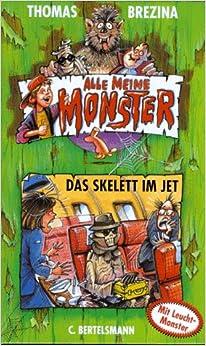 Das Skelett im Jet (Alle meine Monster, #5): 9783570120736