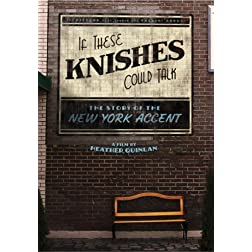 If These Knishes Could Talk: The Story of the New York Accent