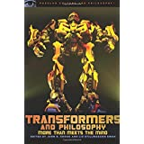 Transformers and Philosophy: More than Meets the Mindby John R. Shook