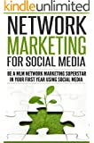 MLM; Network Marketing For Facebook (FREE Bonus Book): MLM Online Marketing: Become A Multilevel Network Marketing Superstar In Your First Year of Network ... Books, Direct Selling) (English Edition)