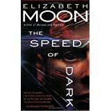 The Speed of Darkpar Elizabeth Moon