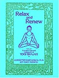 Relax and Renew: With the Kundalini Yoga and Meditations of Yogi Bhajan (1888029048) by Guru Rattana, (Gururattan Kaur Khalsa, )
