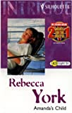 Amanda's Child (43 Light Street, Book 20) (Harlequin Intrigue Series #582) (0373225822) by Rebecca York