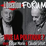 Vive la politique ? | Edgar Morin,Claude Lefort