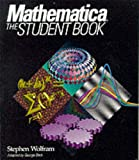 Mathematica: The Student Book (0201554798) by Wolfram, Stephen