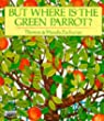 But Where is the Green Parrot? (Piper Picture Books)