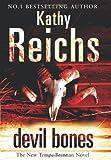 Kathy Reichs Devil Bones: (Temperance Brennan 11)