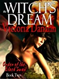 The Witch's Dream - A Paranormal Romance (The Order of the Black Swan, BOOK TWO)