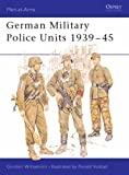 German Military Police Units 1939-45 (Men-at-Arms) (0850459028) by Williamson, Gordon