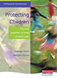 Barbara Starns Protecting Children: Working Together to Keep Children Safe (Professional Development)