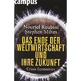 """Das Ende der Weltwirtschaft und ihre Zukunft: Crisis Economicsvon """"Nouriel Roubini"""""""