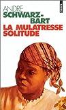 echange, troc André Schwarz-Bart - La mulâtresse Solitude