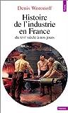 echange, troc Denis Woronof - Histoire de l'industrie en France - du XVIe siècle à nos jours