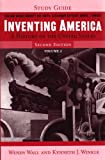 Study Guide: for Inventing America: A History of the United States, Second Edition (Vol. 2) (0393928241) by Wendy Wall