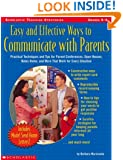 Easy And Effective Ways To Communicate With Parents: Practical Techniques and Tips for Parent Conferences, Open Houses, Notes Home, and More That Work ... Situation (Scholastic Teaching Strategies)