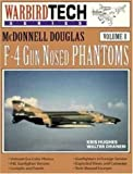 McDonnell Douglas F-4 Gun Nosed Phantoms