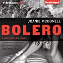 Bolero: A Nick Sayler Novel, Book 1 (       UNABRIDGED) by Joanie McDonell Narrated by Peter Berkrot