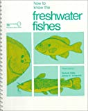How to Know the Freshwater Fishes (Pictured Key Nature Series) (0697047504) by Samuel Eddy