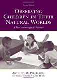 Observing Children in Their Natural Worlds: A Methodological Primer, Second Edition