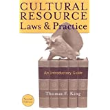 Cultural Resource Laws and Practice (Heritage Resource Management Series) ~ Thomas F. King