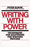 Writing With Power: Techniques for Mastering the Writing Process (0195029135) by Elbow, Peter