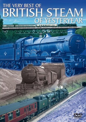 The Very Best Of British Steam Of Yesteryear [DVD]