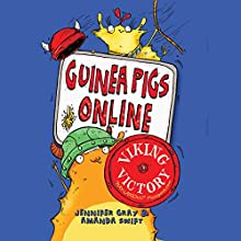 Guinea Pigs Online: Viking Victory: Guinea Pigs Online 3 (       UNABRIDGED) by Jennifer Gray, Amanda Swift Narrated by Oliver Hembrough