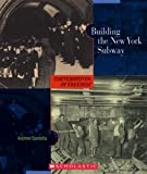 Building the New York Subway (Cornerstones of Freedom: Second) (0516236385) by Santella, Andrew