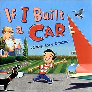 If I Built a Car | [Chris Van Dusen]