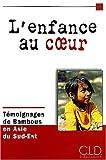 echange, troc Enfants du Mékong - L'enfance au coeur : Témoignages de Bambous en Asie du Sud-Est