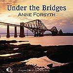 Under the Bridges | Anne Forsyth