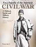 Encyclopedia of the American Civil War [5 volumes]: A Political, Social, and Military History
