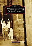 Search : Wineries of the Gold Country (Images of America)