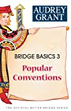 Bridge Basics 3: Popular Conventions (The Official Better Bridge Series) (0939460920) by Grant, Audrey
