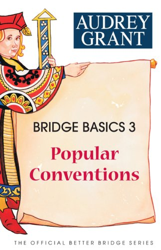 Bridge Basics 3: Popular Conventions (The Official Better Bridge Series)
