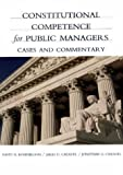 img - for Constitutional Competence for Public Managers: A Casebook book / textbook / text book