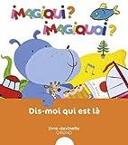 echange, troc Fani Marceau, Claire Le Grand - Dis-moi qui est là