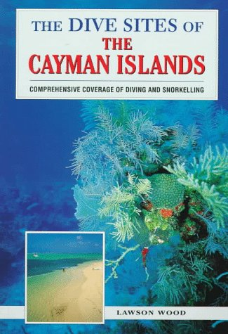 The Dive Sites of the Cayman Islands (Dive Sites of the Cayman Islands, 1997), Lawson Wood