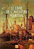 echange, troc François Bellec - Le livre de l'aventure maritime