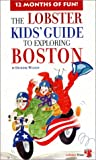 img - for The Lobster Kids' Guide to Exploring Boston book / textbook / text book