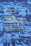 Actitudes, cambio de actitudes y conducción segura: Un enfoque crítico aplicado a la reducción de accidentes de tráfico (Laertes)