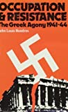 img - for Occupation and Resistance: The Greek Agony 1941-44 Paperback - December, 1983 book / textbook / text book