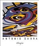 echange, troc Antonio Saura, Guy Scarpetta, Jean Bescos - Elegia